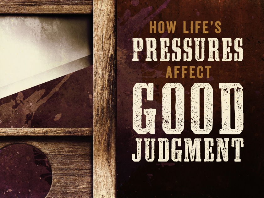 how_lifes_pressures_affect_good_judgment_std_t_nv