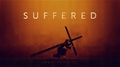 Jesus Suffered John 19:16-27